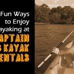 3 Fun Ways to Enjoy Kayaking at Captain Mike's Kayak Rentals