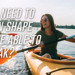 Do I need to be in shape to be able to kayak?