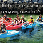 When is the best time of year to go on a kayaking adventure?