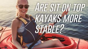Are Sit On Top Kayaks More Stable Captain Mike S Kayak