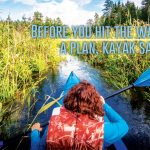 Before you hit the water have a plan, kayak safety tips