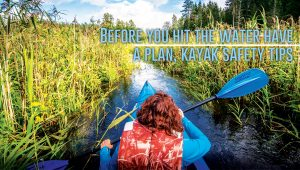 Before You Hit The Water Have A Plan Kayak Safety Tips 300x170