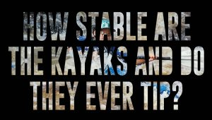 How Stable Are The Kayaks And Do They Ever Tip 300x170